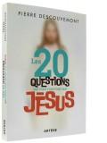 Les 20 questions —  que vous vous posez sur Jésus