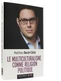 Le multiculturalisme —  comme religion politique