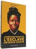 Joséphine Bakhita —  L'esclave devenue sainte