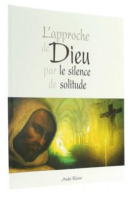 L'approche de Dieu   par le silence et la solitude
