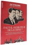 Faut-il avoir peur —  de la Chine?