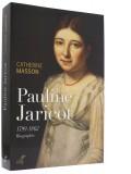 Pauline Jaricot — Biographie