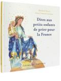 Dites aux petits enfants —  de prier pour la France