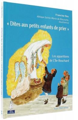 «Dites aux petits enfants   de prier»