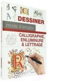 Calligraphie, enluminure —  et lettrage