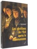 Les chrétiens de l'Est —  après le communisme