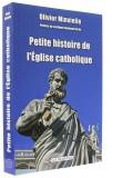 Petite histoire de —  l'Eglise catholique