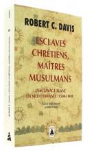 Esclaves chrétiens,   maîtres musulmans