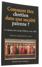 Comment être chrétien   dans une société païenne?