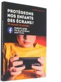Protégeons nos enfants —  des écrans!