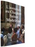 L'aventure au Chapitre —  Sainte-Madeleine