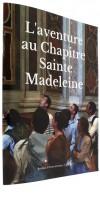 L'aventure au Chapitre   Sainte-Madeleine