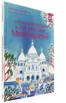 La très belle histoire du   Sacré-Coeur de Montmartre