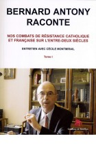 Bernard Antony raconte   Tome 1