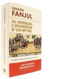 Al-Andalous, —  l'invention d'un mythe