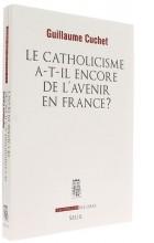 Le catholicisme a-t-il encore   de l'avenir en France?