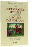 Les sept grands mythes au sujet de l'Église...
