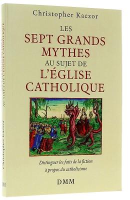 Les sept grands mythes au sujet de l'Église Catholique