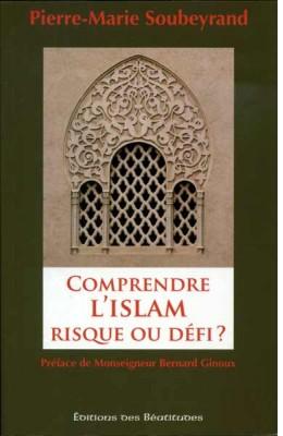Comprendre l'Islam - Risque ou défi ?