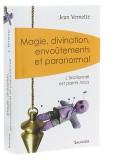 Magie, divination, envoûtements et paranormal