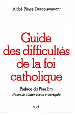 Guide des difficultés de la foi catholique